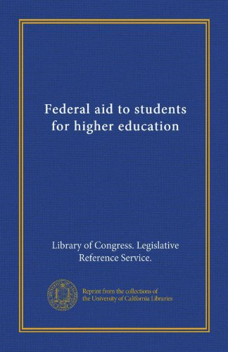 Federal aid to students for higher education (Vol-1)