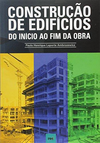 Construção de Edifícios. Do Início ao Fim da Obra
