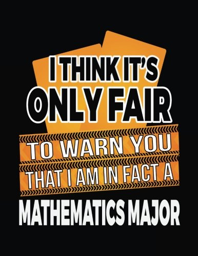 Download I Think It's Only Fair To Warn You That I Am In Fact A Mathematics Major: Blank Lined Notebook Journal pdf epub