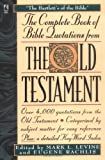 The Complete Book of Bible Quotations from the Old Testament, Mark L. Levine, 0671537962
