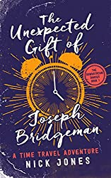 The Unexpected Gift of Joseph Bridgeman: A Time Travel Adventure (The Downstream Diaries Book 1)