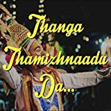Thanga Tamilnadu Theme Song