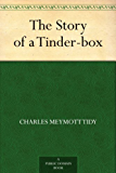 The Story of a Tinder-box (English Edition)