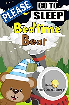 Bed Time Bear Goes to Sleepy Mountain: Solve Your Child's Sleep Problems