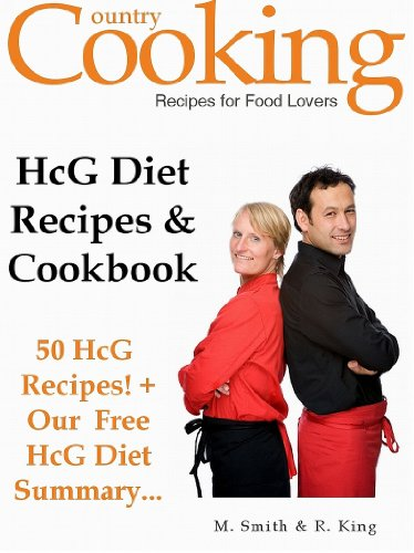 HCG Diet Recipes and Cookbook: 50 HCG Diet Recipes + Our Free HCG Diet Summary - Get th Secret HCG Recipes that Everyone is Looking for...