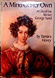 img - for A Mind of Her Own: A Life of the Writer George Sand book / textbook / text book