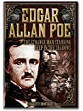Edgar Allan Poe: The Strange Man Standing Deep in the Shadows