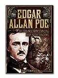 Edgar Allan Poe: The Strange Man Standing Deep in the Shadows