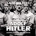 The Dark Charisma of Adolf Hitler Audiobook by Laurence Rees Narrated by Michael Jayston
