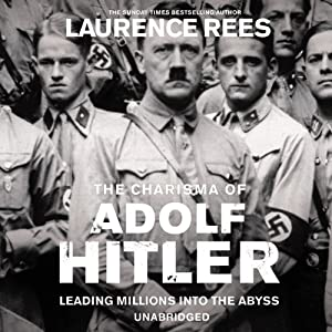 The Dark Charisma of Adolf Hitler Audiobook