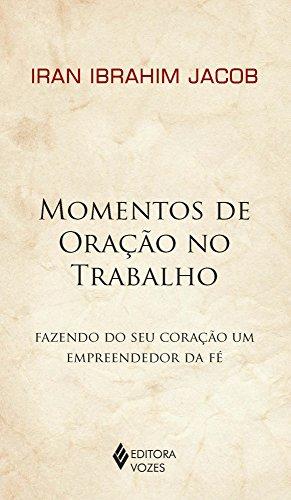 Amazon Com Momentos De Oração No Trabalho Fazendo Do Seu