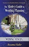 Wedding Venues: Transform From Bewildered Bride to Site Specialist (The Bride's Guide to Wedding Planning Book 5)