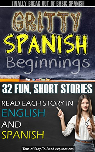 Amazon gritty spanish beginnings fun short and entertaining gritty spanish beginnings fun short and entertaining stories for beginner intermediate spanish learners fandeluxe Image collections