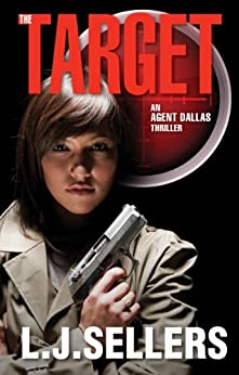 The Target (Agent  Dallas Thrillers Book 2) by [Sellers, L.J.]