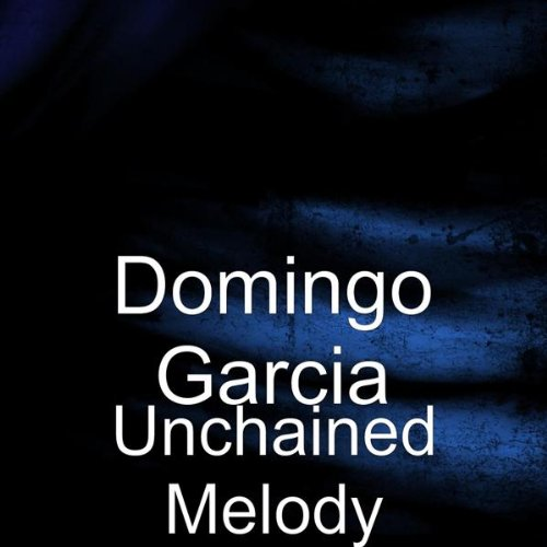 Amazon.com: Unchained Melody: Domingo Garcia: MP3 Downloads
