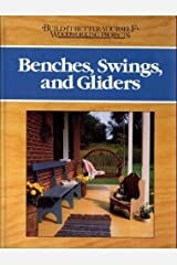 Benches, Swings, and Gliders (BUILD IT BETTER YOURSELF WOODWORKING PROJECTS) Hardcover