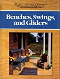 img - for Benches, Swings, and Gliders (Build It Better Yourself Woodworking Projects) book / textbook / text book