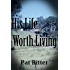 His Life Worth Living