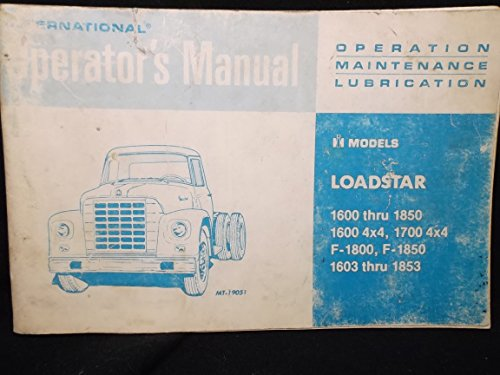 International Loadstar 1600 thru 1850 1600 4X4 1700 4X4 F-1800 F 1850 1603 thru 1853 Operators - International Harvester Company