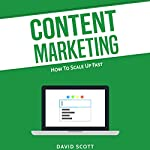 Content Marketing: How to Scale Up Fast | David Scott