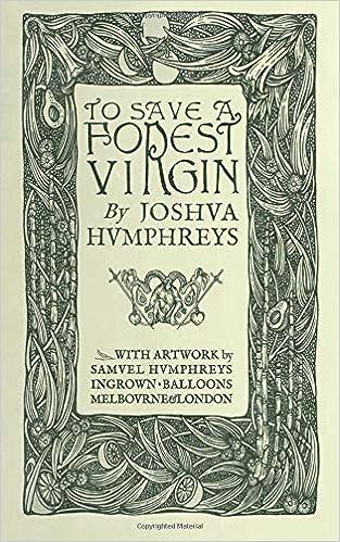 To Save a Forest Virgin – Joshua Humphreys