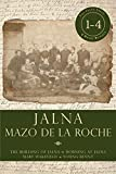 Jalna: Books 1-4: The Building of Jalna / Morning at Jalna / Mary Wakefield / Young Renny (Jalna Box-Set)