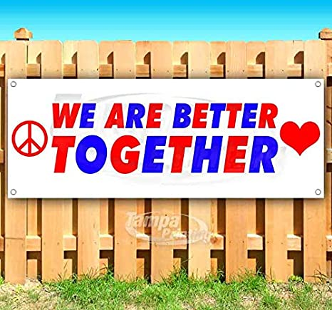 Advertising Flag, New Many Sizes Available Store We are Better Together 13 oz Heavy Duty Vinyl Banner Sign with Metal Grommets