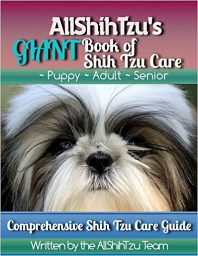 Allshihtzus Giant Book Of Shih Tzu Care Allshihtzu 9781979822916