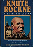 Knute Rockne: His Life and Legend : Based on the Unfinished Autobiography of Knute Rockne