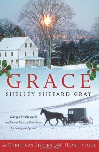 Grace A Christmas Sisters Of The Heart Novel By Shelley S Gray Oct 13 2009