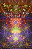 The Pleiadian House of Initiation: A Journey