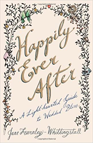Happily Ever After: A Light-hearted Guide to Wedded Bliss ...
