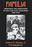 img - for Familia: Migration and Adaptation in Baja and Alta California, 1800-1975 book / textbook / text book