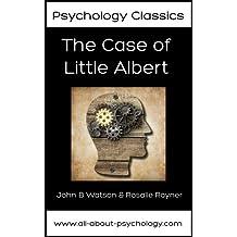 The Case of Little Albert (Psychology Classics Book 1)