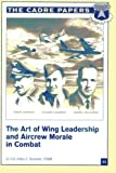 The Art of Wing Leadership and Aircrew Morale in Combat, USAF, John J., John Zentner, Lt. , USAF, 1479196916