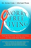 img - for Worry-Free Living: Finding Relief from Anxiety and Stress for You and Your Family book / textbook / text book