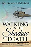 img - for Walking in the Shadow of Death: The Story of a Vietnam Infantry Soldier book / textbook / text book