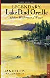 Legendary Lake Pend Oreille, Jane Fritz, 1879628333