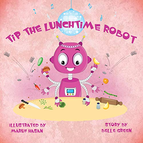 Tip the Lunchtime Robot (Christmas Ideas Library Storytime)