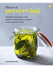 The Art of Preserving: Ancient techniques and modern inventions to capture every season in a jar