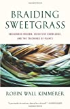 """""""Braiding Sweetgrass - Indigenous Wisdom, Scientific Knowledge and the Teachings of Plants"""" av Robin Wall Kimmerer"""