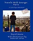 Travels with George: Paris, David Stone and Deborah Julian, 1452880468