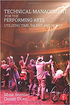 Technical Management for the Performing Arts: Utilizing Time, Talent, and Money