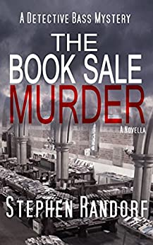 The Book Sale Murder (A Detective Bass Mystery) by [Randorf, Stephen]