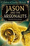 Jason and the Argonauts (Usborne Classics Retold) by Felicity Brooks (2008-03-28)