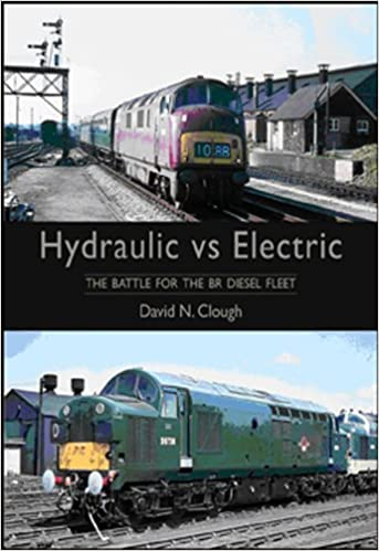 Hydraulic Vs Electric: The Battle for the BR Diesel Fleet: David