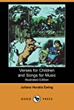 Verses for Children and Songs for Music, Juliana Horatia Ewing, 1406525219
