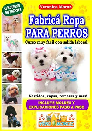 Fabrica Ropa Para Perros! curso muy facil con salida laboral (Spanish