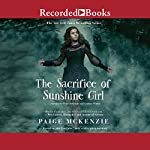 The Sacrifice of Sunshine Girl | Paige McKenzie,Nancy Ohlin