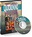 The Quickening: Entering into the Firestorm of God's Grace